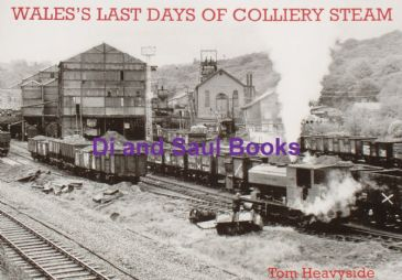 Wales's Last Days of Colliery Steam, by Tom Heavyside